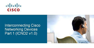 Interconnecting Cisco Networking Devices (ICND)